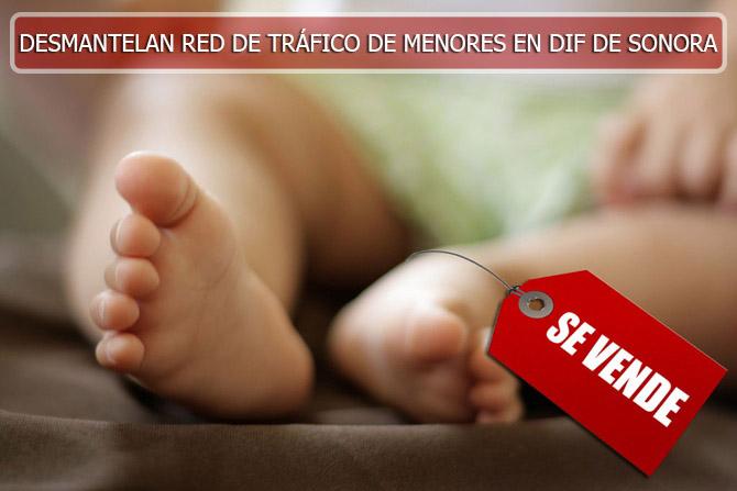 Resultado de imagen para red de tráfico de menores Procuraduría de la Defensa del Menor y la Familia, el Hospital Infantil del Estado de Sonora